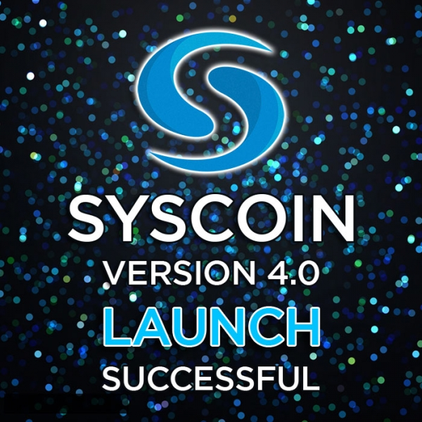 Syscoin 4 0 Launch Successful