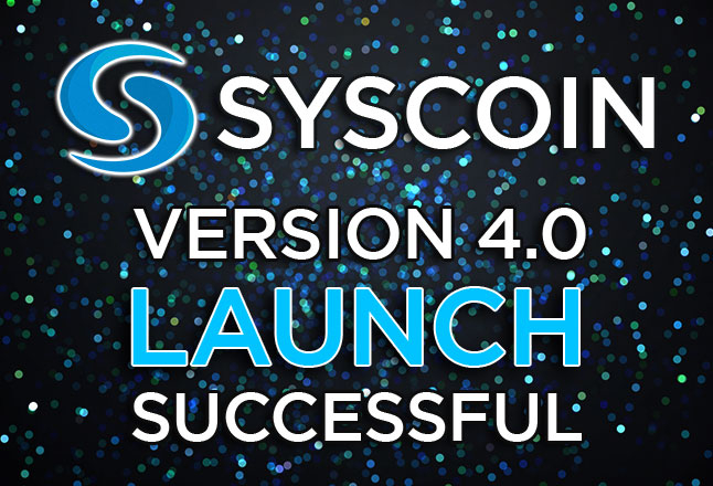 SYSCOIN 4.0 LAUNCH SUCCESSFUL